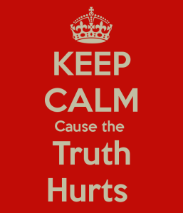 keep-calm-cause-the-truth-hurts